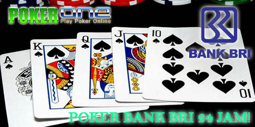Situs Poker Bank BRI Online 24 JAM
